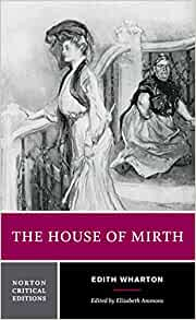 critical essays on the house of mirth Abebookscom: the house of mirth each volume presents critical essays seller inventory # ks-9780312062347.