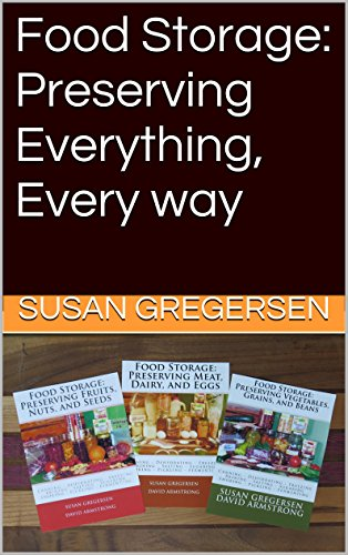 Food Storage: Preserving Everything, Every way by [Gregersen, Susan, Armstrong, David]