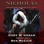 NICHOLAS: The Fantastic Origin of Santa Claus | Cody W Urban