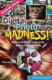 Digital Photo Madness!, Thom Gaines, 1600596339