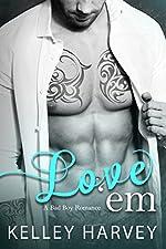 Love 'Em: A Bad Boy Romance