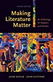 Making Literature Matter: An Anthology for Readers and Writers 4th Edition by Schilb, John; Clifford, John published by Bedford/St. Martin's Paperback
