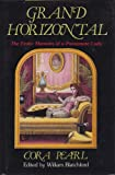 Grand Horizontal : The Erotic Memoirs of a Passionate Lady, Pearl, Cora, 0812829174