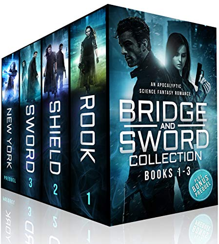 Bridge & Sword Collection (Books #1-3 and Prequel Novel): A Bridge & Sword Apocalyptic Romance Collection (Bridge & Sword Series)