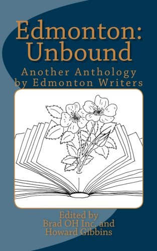 Edmonton: Unbound: Another Anthology by Edmonton Writers