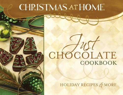 JUST CHOCOLATE COOKBOOK (Christmas at Home)