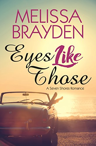 Eyes Like Those (Seven Shores Romance) (Best Friends Become Lesbian Lovers)