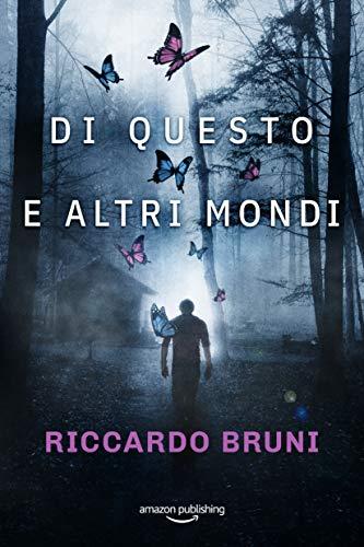 Di questo e altri mondi (I casi dell'avvocato Berni Vol. 2) (Italian Edition)