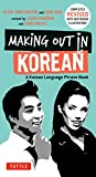 Making Out in Korean: A Korean Language Phrase Book (Making Out Books)