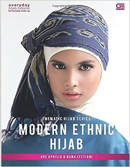 Thematic Hijab Series Modern Ethnic Hijab (Indonesian Edition): Ade Aprilia: 9789792296907: Amazon.com: Books