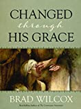 img - for Changed Through His Grace book / textbook / text book