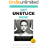 Get Unstuck Now: How Smart People Gain Clarity and Solve a Problem Fast, And How You Can Too