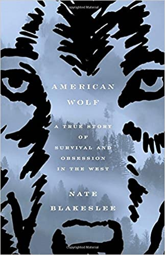 American wolf a true story of survival and obsession in the west american wolf a true story of survival and obsession in the west nate blakeslee 9781101902783 amazon books publicscrutiny Image collections