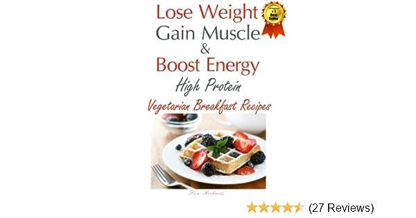 Lose Weight Gain Muscle High Protein Vegetarian Breakfast