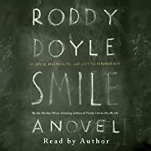 Smile Audiobook by Roddy Doyle Narrated by Roddy Doyle