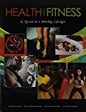 Health and Fitness : A Guide to a Healthy Lifestyle, Bounds, Laura and Darnell, Gayden, 1465207120