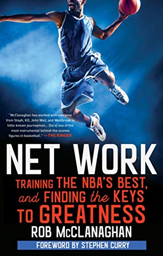 (Net Work: Training the NBA's Best and Finding the Keys to Greatness)