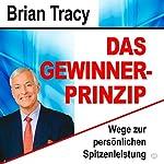 Das Gewinner-Prinzip: Wege zur persönlichen Spitzenleistung [The Winning Principle: Ways to Personal Top Performance] | Brian Tracy