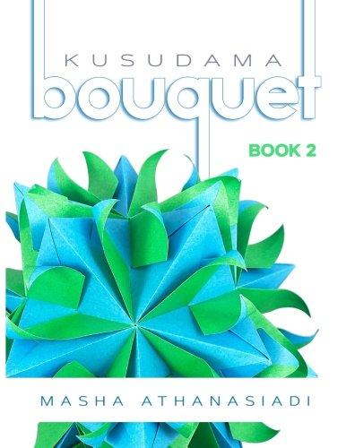 Kusudama Bouquet: Book 2 (Volume 2)