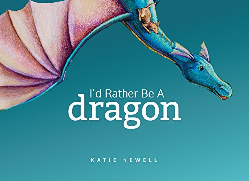 Read Online I'd Rather Be A Dragon PDF