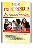 img - for Mom Entrepreneur Extraordinaire: Top experts share strategies for success book / textbook / text book