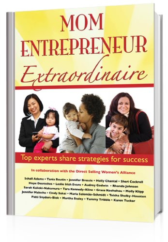 Mom Entrepreneur Extraordinaire: Top experts share strategies for success