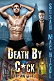 Death By C*ck (Fetish Alley Book 2)