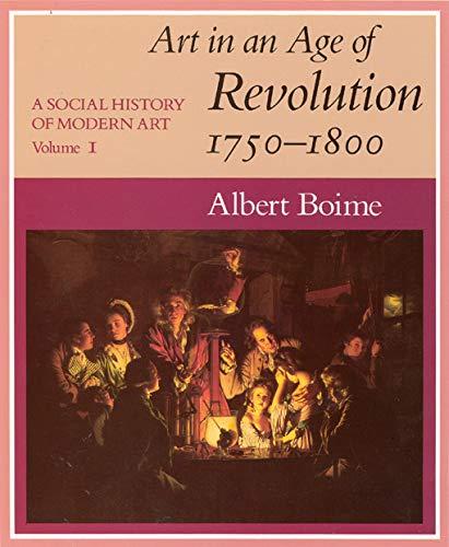 A Social History of Modern Art, Volume 1: Art in an Age of Revolution, 1750-1800 (Vol 1)