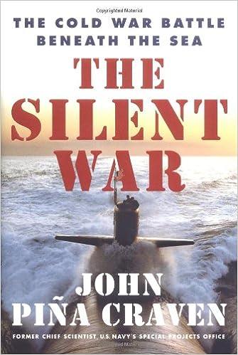 Book The Silent War: The Cold War Battle Beneath the Sea
