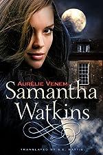 Samantha Watkins: Chronicles of an Extraordinary Ordinary Life (Samantha Watkins Series Book 1)