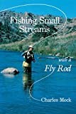 img - for Fishing Small Streams with a Fly-Rod book / textbook / text book