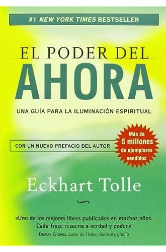 Descargar gratis El Poder Del Ahora: Una Guía Para La Iluminación Espiritual de Eckhart Tolle