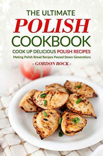 the ultimate polish cookbook cook up delicious polish recipes