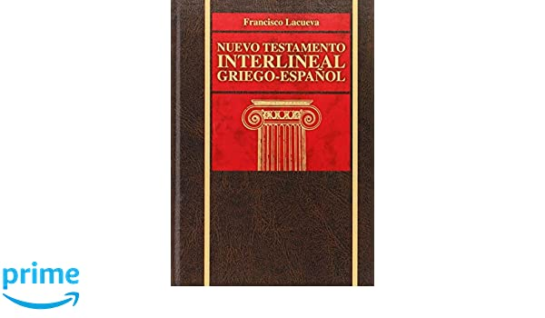gratis nuevo testamento interlineal francisco lacueva