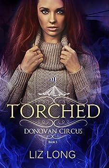 Torched: A Donovan Circus Novel (Donovan Circus Series Book 5) by [Long, Liz]