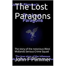 The Lost Paragons: The story of the notorious West Midlands Serious Crime Squad