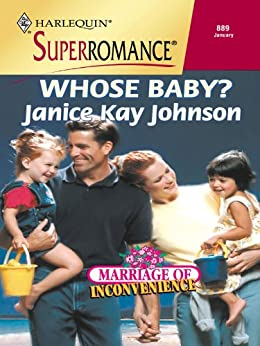 Whose Baby? (Marriage of Inconvenience) by [Johnson, Janice Kay]