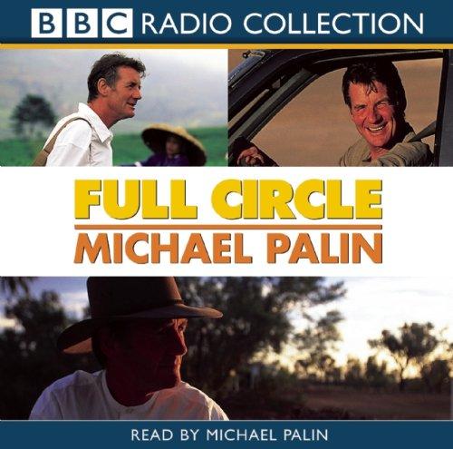 Full Circle (Michael Palin)(Abridged) (BBC Radio Collections)