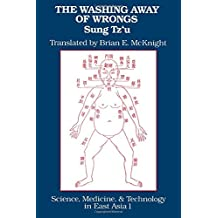 The Washing Away of Wrongs: Forensic Medicine in Thirteenth-Century China (Science, Medicine, and Technology in East Asia)