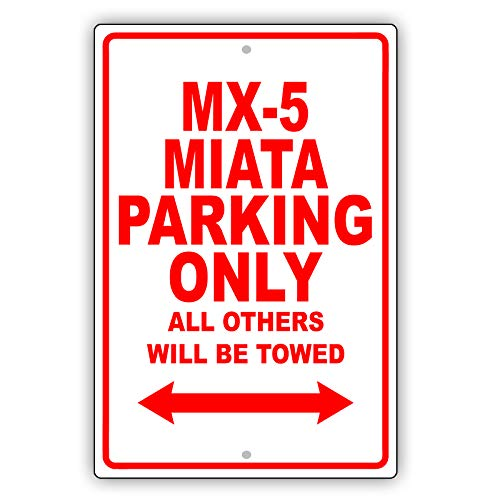 Afterprints Mazda MX-5 Miata Parking Only All Others Will Be Towed Ridiculous Funny Novelty Garage Aluminum 8