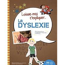 Laisse-moi t'expliquer...La dyslexie