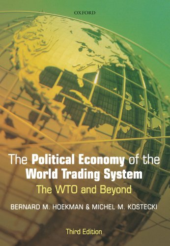 The Political Economy of the World Trading System: The WTO and Beyond, 3rd Edition by Oxford University Press