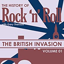 The British Invasion, Volume 1 Radio/TV Program by Gary Theroux Narrated by Gary Theroux