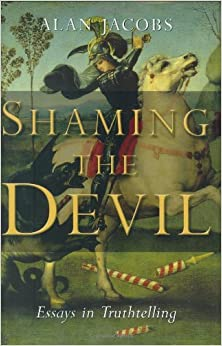 devil essay in shaming truthtelling Get this from a library shaming the devil : essays in truthtelling [alan jacobs] -- shaming the devil offers a series of reflections that explore how hard it is to.