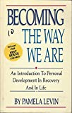 Becoming the Way We Are, Pamela Levin, 0932194842