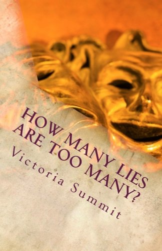 How Many Lies Are Too Many?: Spot Liars and Cheaters Before They Spot You! (Gaslight Survivor) (Volume 2)