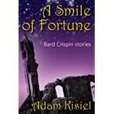 A smile of fortune (Bard Crispin stories) ~ Adam Kisiel