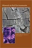 Minerals in Soil Environments, J. B. Dixon, 0891187871