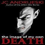 The Image of My Own Death | JC Andrijeski