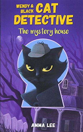 Wendy and Black : The Cat Detective 1: The Mystery House (Volume 1)